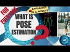 What is Pose Estimation | introduction to Human Pose Estimation With Deep Learning 2D / 3D in under 5 minutes!