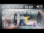 A Simple Tutorial of AR Core Depth API with Unity3D AR Foundation. Without any coding experience needed.